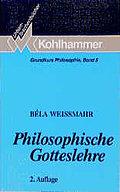 Philosophische Gotteslehre. Grundkurs Philosophie 5