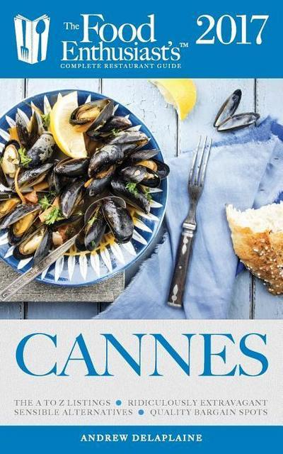 Cannes 2017: The Food Enthusiast's Complete Restaurant Guide