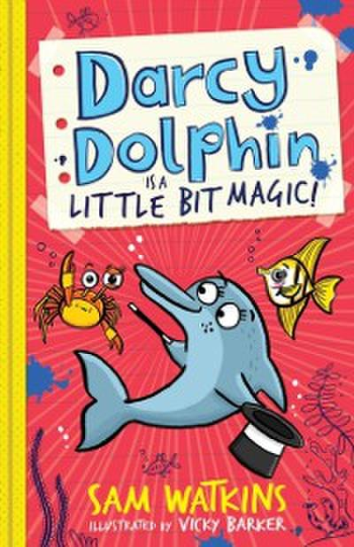 Darcy Dolphin is a Little Bit Magic! (Darcy Dolphin)