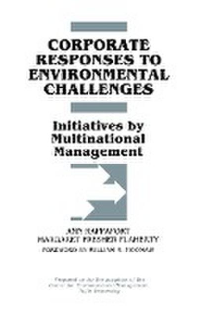 Corporate Responses to Environmental Challenges: Initiatives by Multinational Management