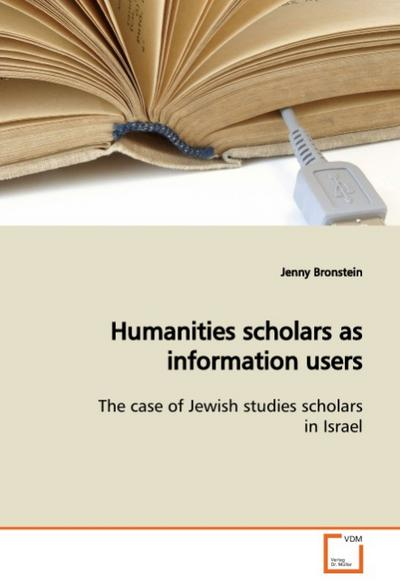 Humanities scholars as information users