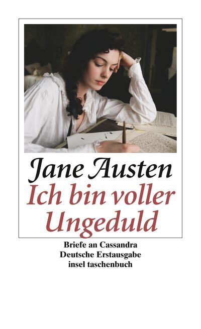 »Ich bin voller Ungeduld«: Briefe an Cassandra (insel taschenbuch)