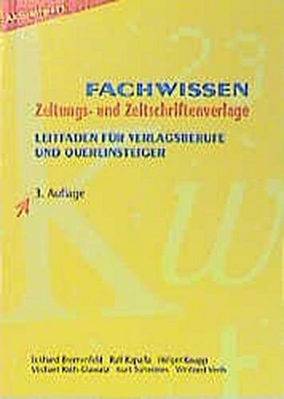 Fachwissen Medienkaufmann /-frau Digital und Print: Leitfaden für Verlagsberufe und Quereinsteiger