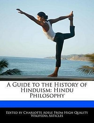A Guide to the History of Hinduism: Hindu Philosophy