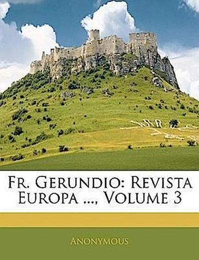 Fr. Gerundio: Revista Europa ..., Volume 3