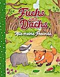 Fuchs und Dachs - Alle meine Freunde