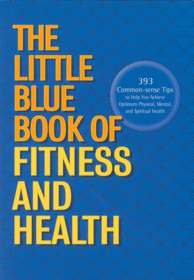 The Little Blue Book of Fitness and Health