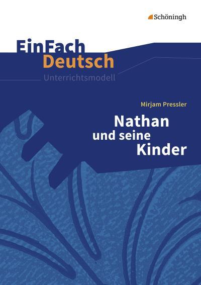 Nathan und seine Kinder. EinFach Deutsch Unterrichtsmodelle