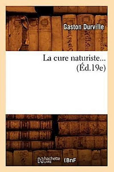 La Cure Naturiste (Éd.19e)