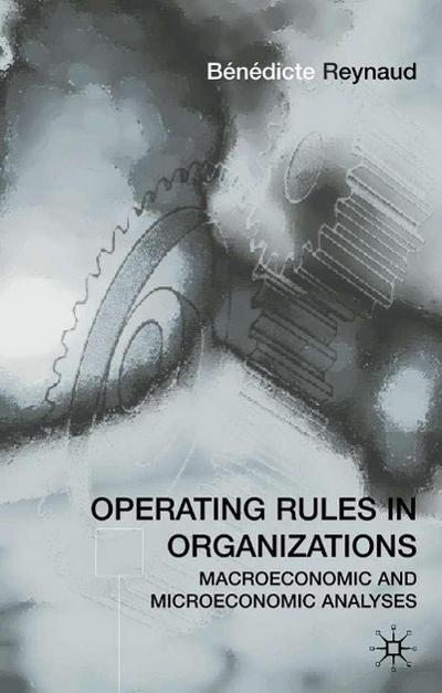 Operating Rules in Organizations: Macroeconomic and Microeconomic Analyses