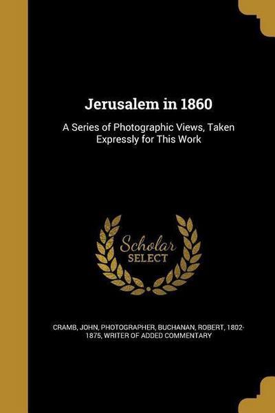 JERUSALEM IN 1860