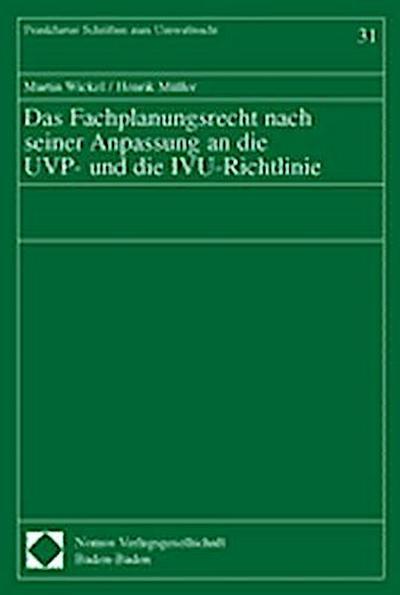Das Fachplanungsrecht nach seiner Anpassung an die UVP- und die IVU-Richtlinie