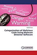 Categorization of Malicious Code Using Malware Detector Software