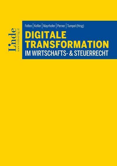 Digitale Transformation im Wirtschafts- & Steuerrecht (f. Österreich)