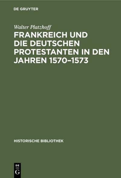 Frankreich und die deutschen Protestanten in den Jahren 1570-1573
