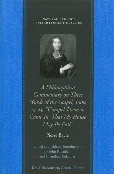 """Philosophical Commentary on These Words of the Gospel, Luke 14.23, """"Compel Them to Come In, That My House May Be Full"""""""