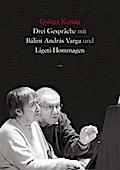 Drei Gespräche mit Bálint András Varga und Ligeti-Hommagen