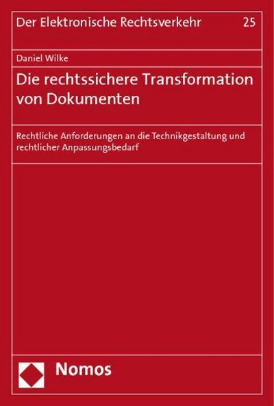 Die rechtssichere Transformation von Dokumenten