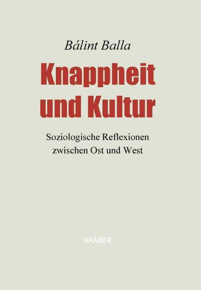 Knappheit und Kultur: Soziologische Reflexionen zwischen Ost und West
