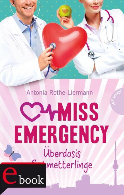 Miss Emergency 05: Überdosis Schmetterlinge
