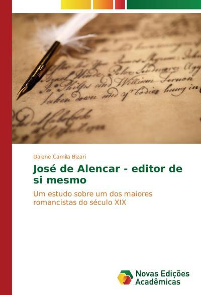 José de Alencar - editor de si mesmo