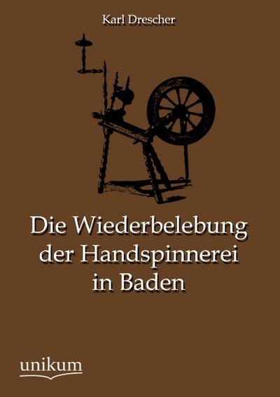 Die Wiederbelebung der Handspinnerei in Baden