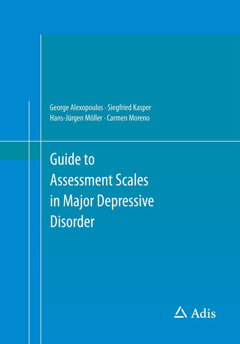 Guide to Assessment Scales in Major Depressive Disorder Hans-Jürgen Möller