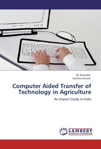 Computer Aided Transfer of Technology in Agriculture