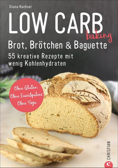 Low Carb backen. Brot & Brötchen