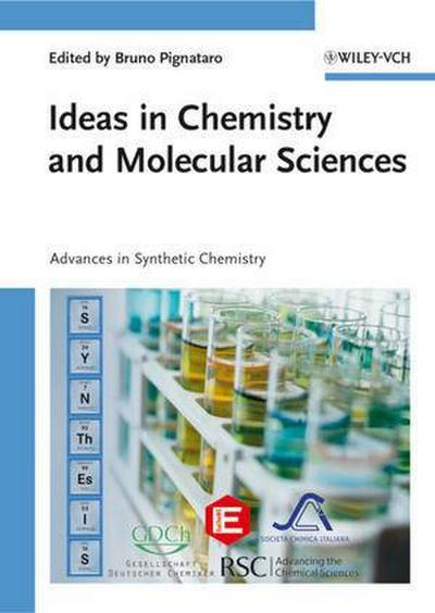 Ideas in Chemistry and Molecular Sciences. 3 Volume Set: Advances in Synthetic Chemistry - Where Chemistry Meets Life - Advances in Nanotechnology, ... Sciences: Advances in Synthetic Chemistry