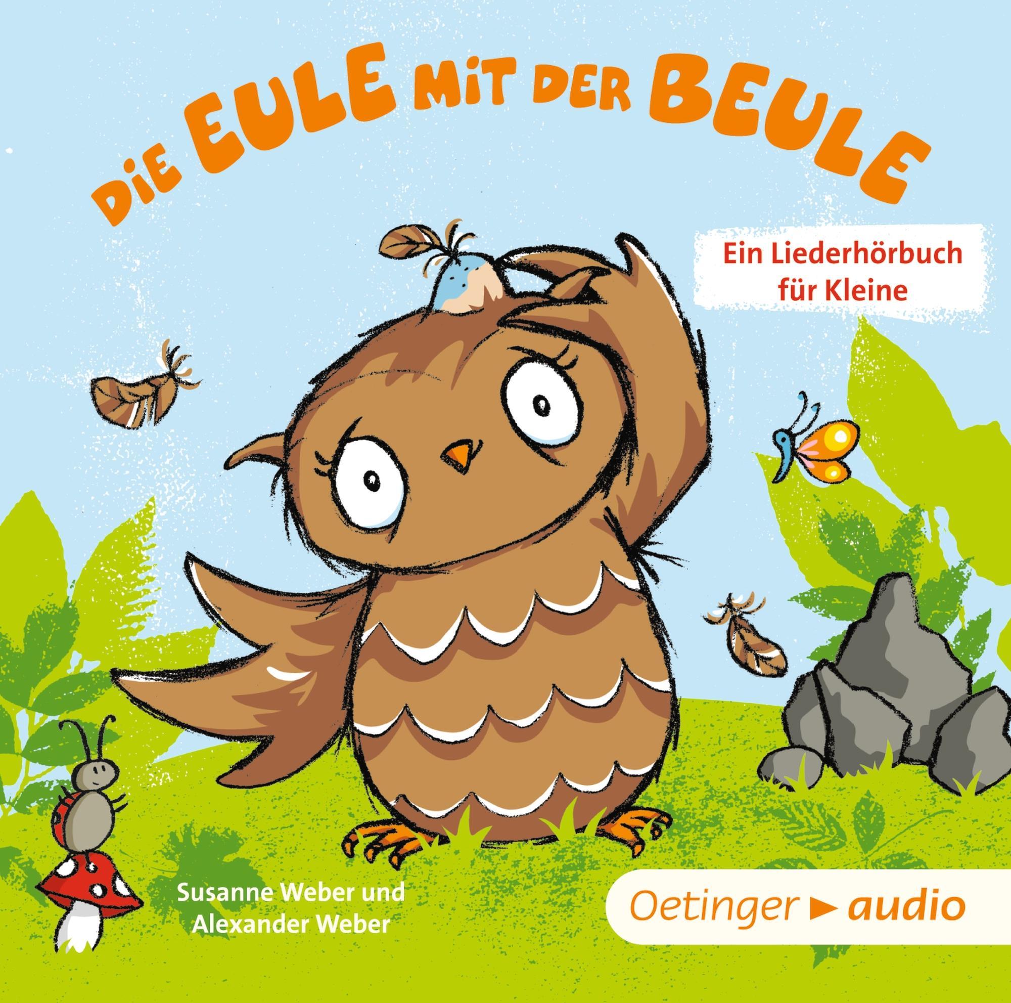 Die Eule mit der Beule - Ein Liederhörbuch für Kleine Susanne Weber