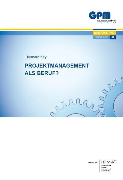 Projektmanagement als Beruf? - Eberhard Keyl -  9783924841577