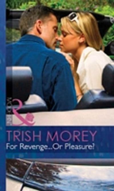 For Revenge...Or Pleasure? (Mills & Boon Modern) (For Love or Money, Book 8)