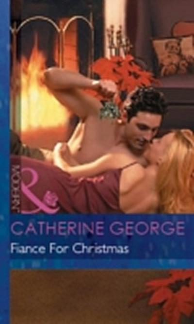 Fiance for Christmas (Mills & Boon Modern) (Christmas, Book 12)