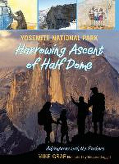 Yosemite National Park: Harrowing Ascent of Half Dome
