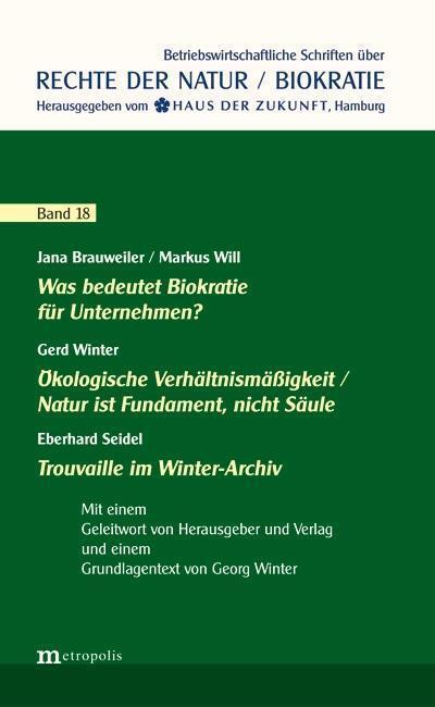 Was bedeutet Biokratie für Unternehmen? / Ökologische Verhältnismäßigkeit / Natur ist Fundament, nicht Säule / Trouvaille im Winter-Archiv