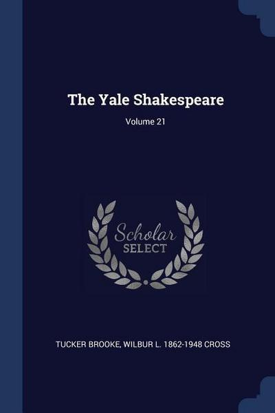 The Yale Shakespeare; Volume 21