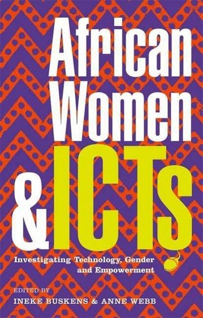 African Women and Icts: Investigating Technology, Gender and Empowerment