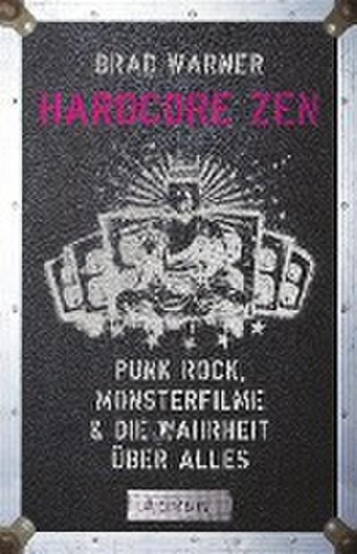 Hardcore Zen; Punkrock, Monsterfilme & die Wahrheit über alles; Deutsch