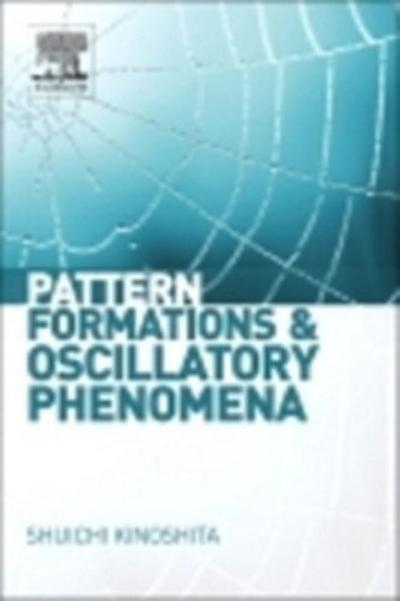 Pattern Formations and Oscillatory Phenomena