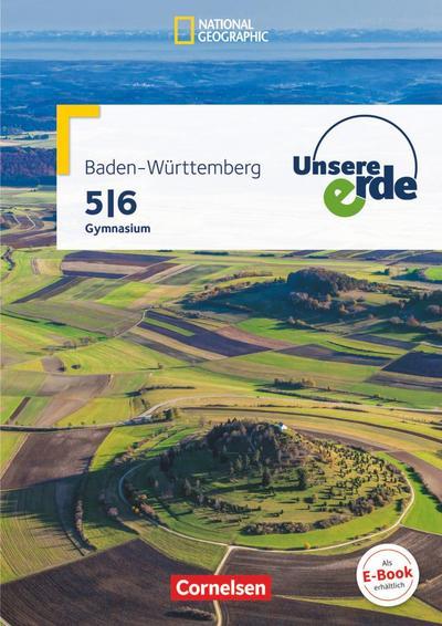 Unsere Erde Band 1: 5./6. Schuljahr - Gymnasium Baden-Württemberg - Schülerbuch