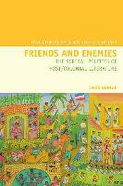 Friends and Enemies: The Scribal Politics of Post/Colonial Literature