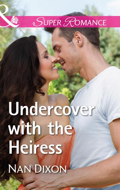 Undercover With The Heiress (Mills & Boon Superromance) (Fitzgerald House, Book 5)