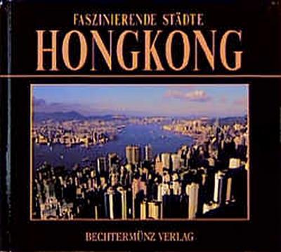 Faszinierende Städte. Hongkong. Sonderausgabe