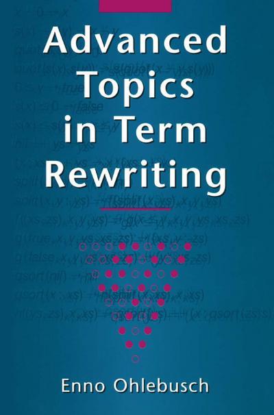 Advanced Topics in Term Rewriting