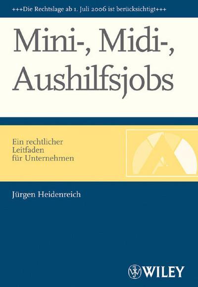 Mini-, Midi-, Aushilfsjobs: Ein rechtlicher Leitfaden für Unternehmen
