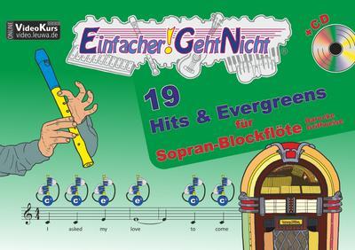 Einfacher!-Geht-Nicht: 19 Hits & Evergreens – für Sopran Blockflöte (barocke Griffweise) mit CD: Das besondere Notenheft für Anfänger