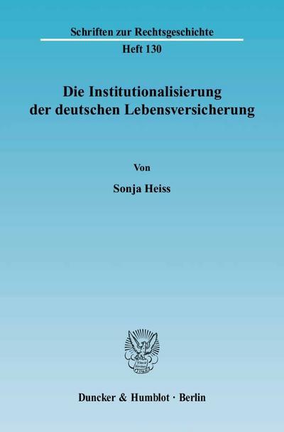 Die Institutionalisierung der deutschen Lebensversicherung