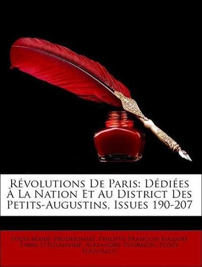 Révolutions De Paris: Dédiées À La Nation Et Au District Des Petits-Augustins, Issues 190-207