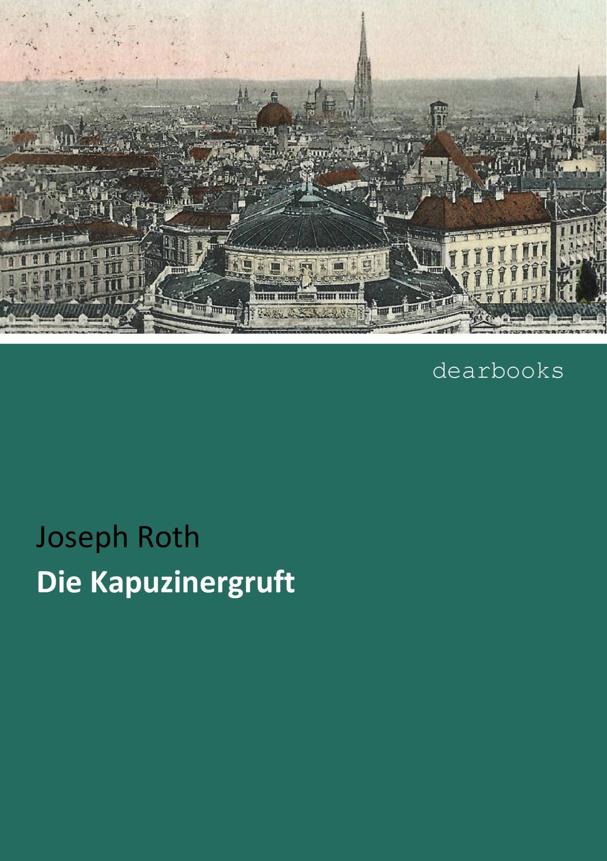 Die Kapuzinergruft Joseph Roth